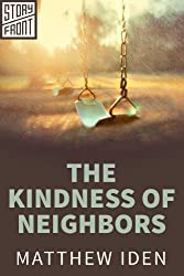 The Kindness of Neighbors (A Short Story)