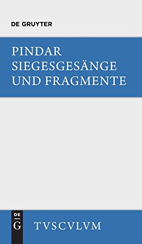 Siegesgesänge und Fragmente: Griechisch und deutsch (Sammlung Tusculum) - Fragment-sammlung