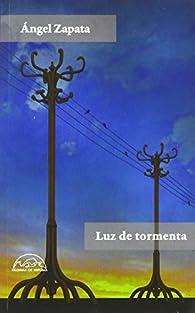 Luz de tormenta par Ángel Zapata