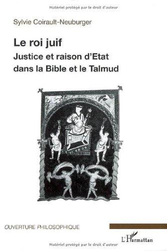 Le roi juif : Justice et raison d'état dans la Bible et le Talmud