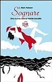 Scarica Libro Sognare Una nuova visione mente cervello (PDF,EPUB,MOBI) Online Italiano Gratis