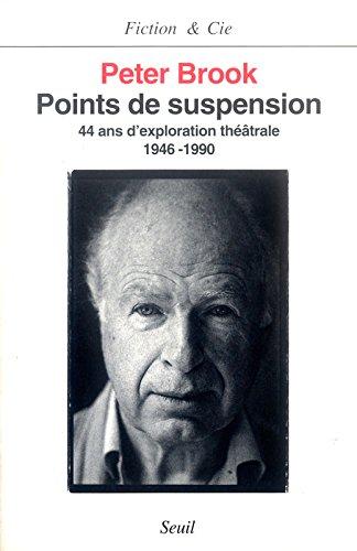 Points de suspension. Quarante-quatre ans d'exploration théâtrale (1946-1990)
