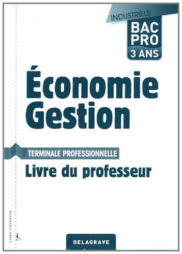 Economie Gestion Tle Bac Pro industriels : Livre du professeur
