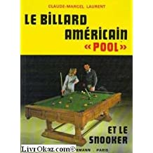 "Le billard americain ""pool"" et le snooker"