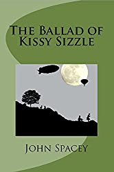 The Ballad of Kissy Sizzle (The Kissy Chronicles Book 1)