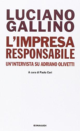 L'impresa responsabile. Un'intervista su Adriano Olivetti