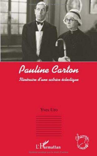 Pauline Carton : Itineraire d'une actrice clectique