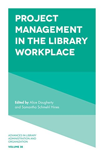 Project Management in the Library Workplace (Advances in Library Administration and Organization Book 38) (English Edition)