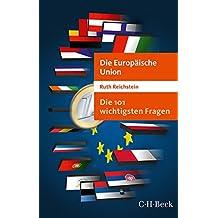 Die 101 wichtigsten Fragen - Die Europäische Union