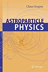 Astroparticle Physics by Claus Grupen (2005-07-22)