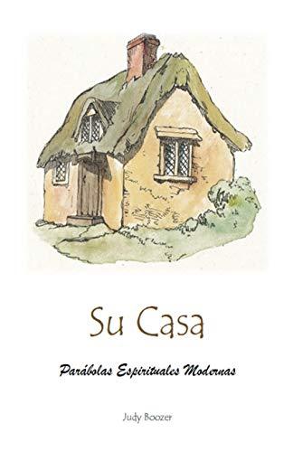 Su Casa: Parábolas Espirituales Modernas