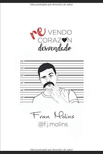 Re-Vendo Corazón Desvendado por Fran J. Molins