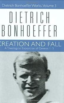 Creation and Fall (Dietrich Bonhoeffer Works, Vol. 3) by [Dietrich Bonhoeffer]