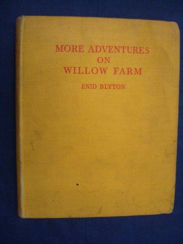 More Adventures on Willow Farm by Enid Blyton - Willow Farm