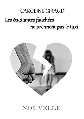 LES ÉTUDIANTES FAUCHÉES NE PRENNENT PAS LE TAXI par Caroline Giraud