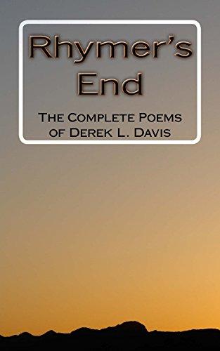 Rhymer's End: The Complete Poems of Derek L. Davis por Derek L Davis