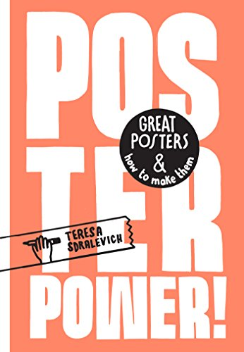 Poster power : great posters and how to make them par Teresa Sdralevich