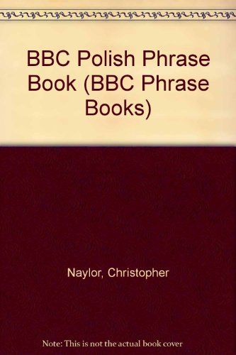 Polish Phrasebook (Bbc Phrase Books)