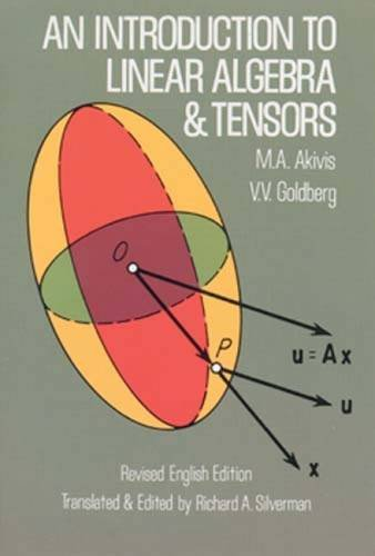 An Introduction to Linear Algebra and Tensors (Dover Books on Mathematics) por M.A. Akivis