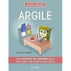 Argile: Un concentré de bienfaits pour votre santé, votre beauté et votre maison.