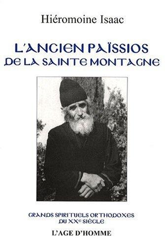 L'Ancien Païssios de la Sainte-Montagne : Grands spirituels orthodoxes du XXème siècle