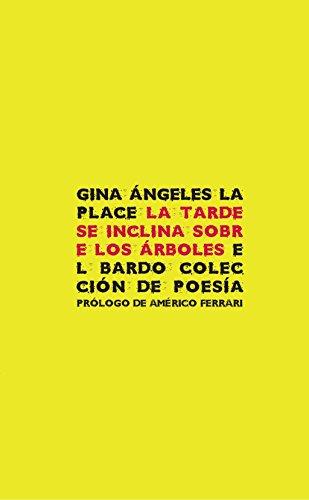 La Tarde Seinclina Sobre Los Árboles (El Bardo (poesia))