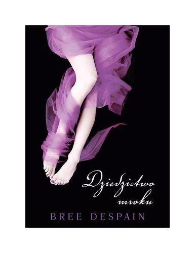Dziedzictwo Mroku (twarda) - Bree Despain [KSIKA]