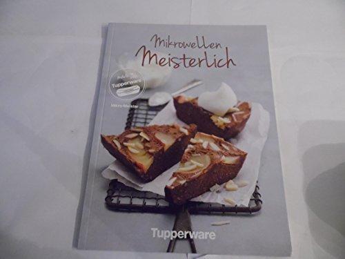 """TUPPERWARE Rezeptheft Kochheft Kochbuch Mikrowellen Meisterlich"""""""