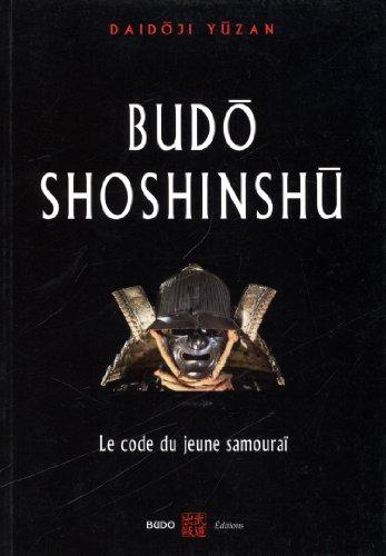 Budo Shoshinshu : Le code du jeune samouraï par Daidôji Yûzan