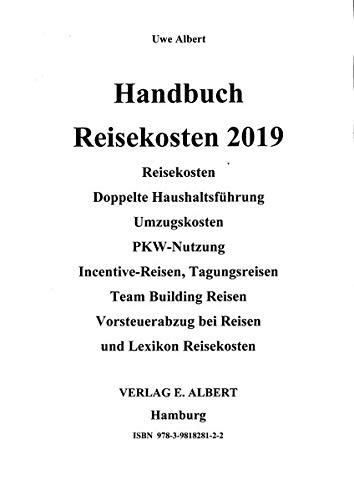 Handbuch Reisekosten 2019: Reisekosten, Pkw-Nutzung, dopelte Haushaltsführung, Lexikon
