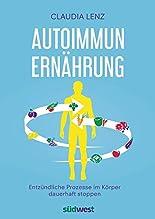 Autoimmun-Ernährung: Entzündliche Prozesse im Körper dauerhaft stoppen hier kaufen