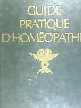 Guide pratique d'homéopathie : dictionnaire des maladies et traitements