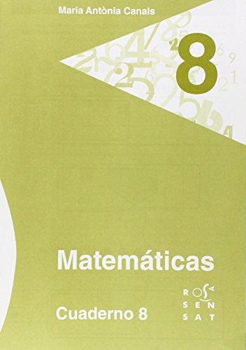 Matemáticas. Cuaderno 8 (Los cuadernos de Maria Antònia Canals) - 9788492748617