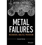 METAL FAILURES: MECHANISMS, ANALYSIS, PREVENTION BY MCEVILY, A J (AUTHOR)HARDCOVER