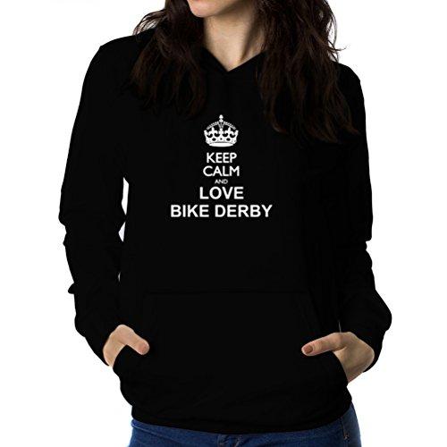 Felpe con cappuccio da donna Keep calm and love Bike Derby