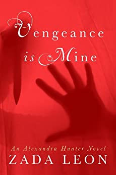 Vengeance is Mine (Alexandra Hunter Novels Book 1) (English Edition) di [Leon, Zada]
