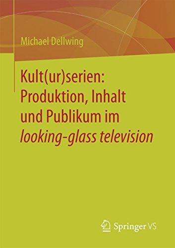 Kult(ur)serien: Produktion, Inhalt und Publikum im looking-glass television