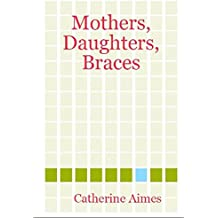 Mothers, Daughters, Braces (A Dr.Samantha Wrighting Novel) (English Edition)