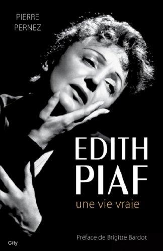 Livre gratuits Edith Piaf, une vie vraie pdf ebook
