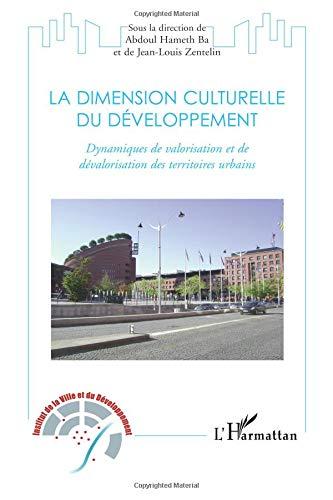 La dimension culturelle du développement : Dynamisques de valorisation et de dévalorisation des territoires urbains