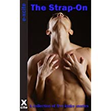 The Strap On - An Xcite books collection of five erotic stories.