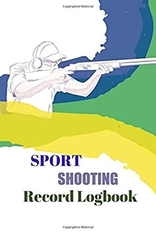 Sport Shooting Record Logbook: This Notebook Journal Blank Shooters Log, Target, Handloading Logbook, Range Shooting Book, Target Diagrams Great book for Recording target shooting data