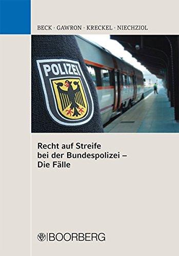 Recht auf Streife bei der Bundespolizei - Die Fälle