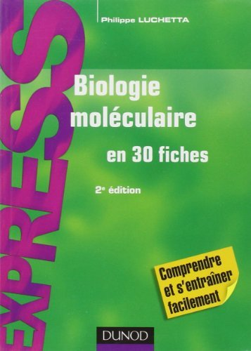 Biologie molculaire - 2e dition: en 30 fiches de Philippe Luchetta (5 juin 2013) Broch