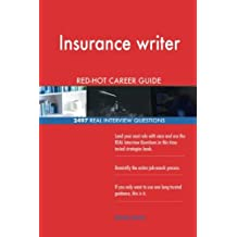 Insurance writer RED-HOT Career Guide; 2497 REAL Interview Questions