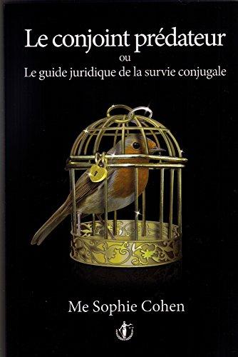 le conjoint predateur ou le guide juridique de la survie conjugale