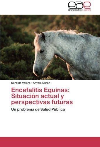 Encefalitis Equinas: Situacion Actual y Perspectivas Futuras