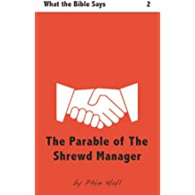 The Parable of the Shrewd Manager (What the Bible Says Book 2)
