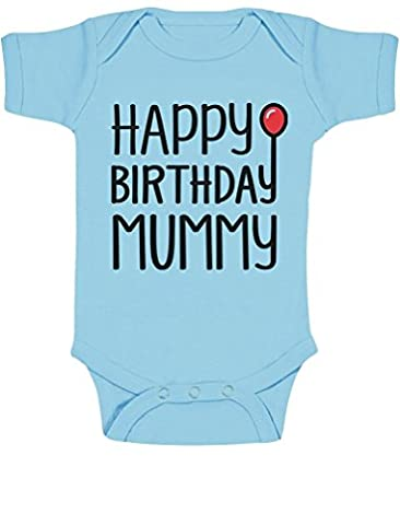 Happy Birthday Mummy Cute Boy / Girl Bodysuit Mum's Gift Baby Onesie 6M Aqua