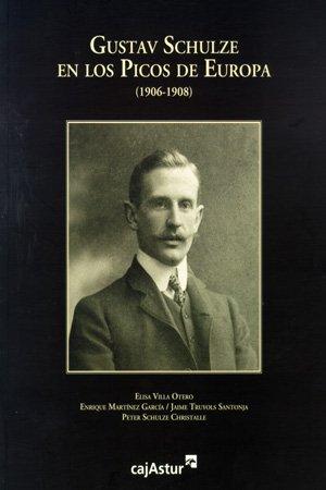 Gustav Schulze en los Picos de Europa (1906-1908) por Elisa Villa Otero